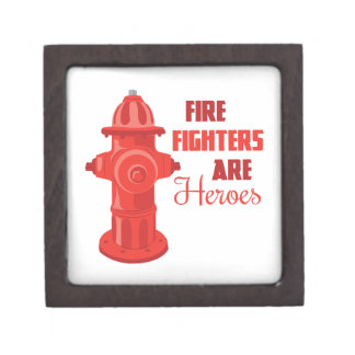 Fire Fighters are Heroes Premium Keepsake Box