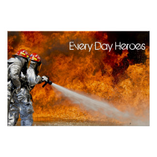 fire fighters every day heroes firemen poster