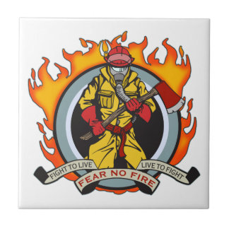 Fire Fighters Fear No Fire Ceramic Tile