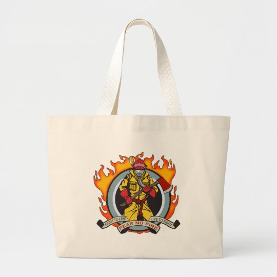 Fire Fighters Fear No Fire Large Tote Bag