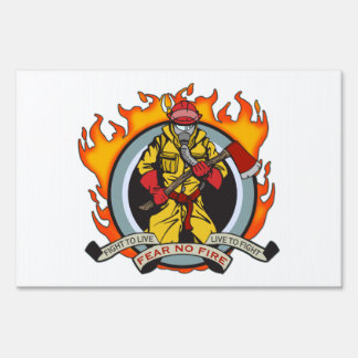 Fire Fighters Fear No Fire Signs