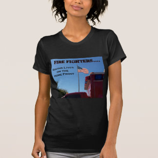 Fire Fighters ... Saving Lives Tee Shirt