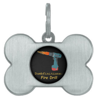 Fire! Fire Drill Barked The Dog Pet Tag