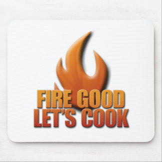 Fire Good Let's Cook Mouse Pad