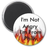 fire, I'm Not Angry, I'm From Philly Refrigerator Magnet