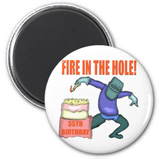 Fire In The Hole 35th Birthday Gifts Magnet