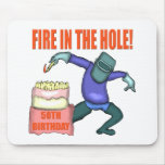 Fire In The Hole 50th Birthday Gifts Mouse Pad