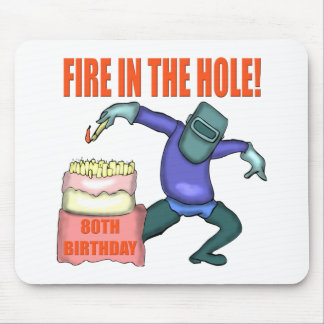 Fire In The Hole 80th Birthday Gifts Mousepads