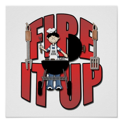 Fire It Up Barbeque Chef Poster