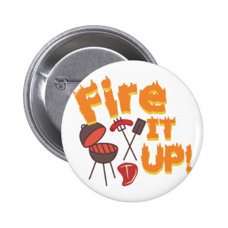 Fire It Up Pinback Button