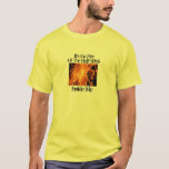 fire, It's the Fire, Inside Me, Of The Holy Spirit T-Shirt