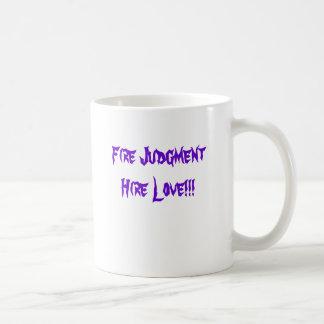 Fire Judgment   Hire Love!!! Classic White Coffee Mug