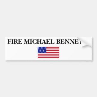 FIRE MICHAEL BENNETT! CAR BUMPER STICKER