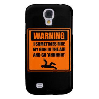 Fire My Gun In the Air and Go Ahhh Samsung S4 Case