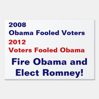 Fire Obama Elect Romney Yard Sign