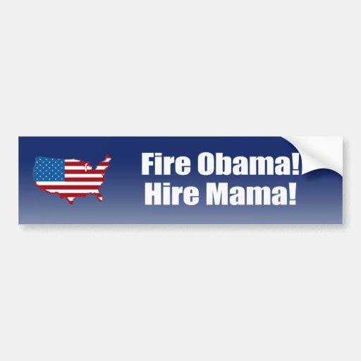 Fire Obama. Hire Mama. Bumper Sticker