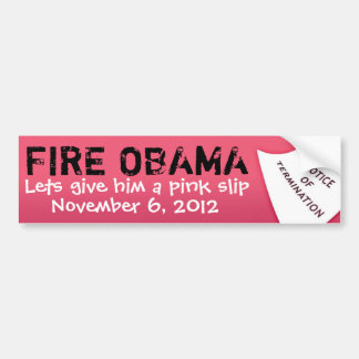 FIRE OBAMA, November 6, 2012, Lets g... Car Bumper Sticker