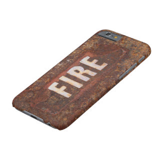 Fire sign on rusted steel plate. Gift for fireman? Barely There iPhone 6 Case