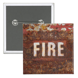Fire sign on rusted steel plate. Gift for fireman? Pinback Button