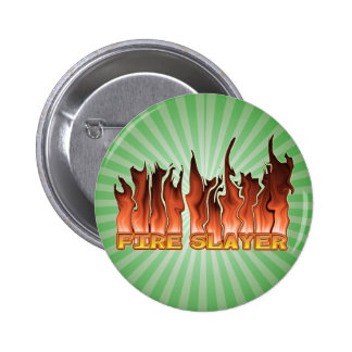 FIRE SLAYER FIRE FIGHTER'S NICKNAME BUTTON