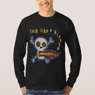 Fire Talk Like a Pirate T-Shirt