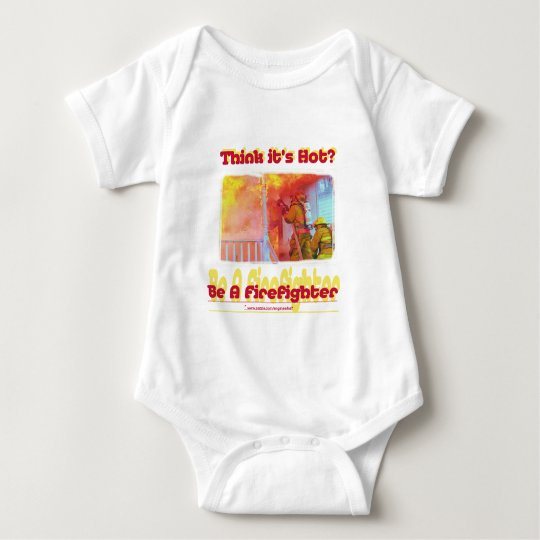 Fire Think Its Hot.? Baby Bodysuit