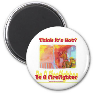 Fire Think Its Hot.? 2 Inch Round Magnet