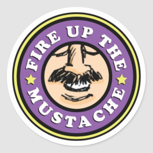 Fire up the Mustache Stickers! Classic Round Sticker