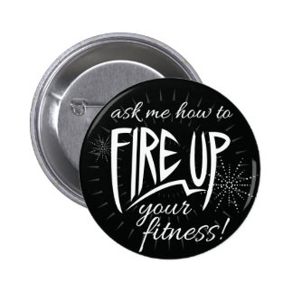 Fire Up Your Fitness Button