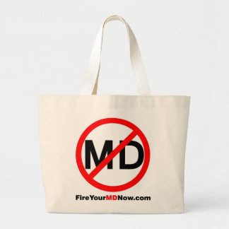 Fire Your MD Now Large tote bag