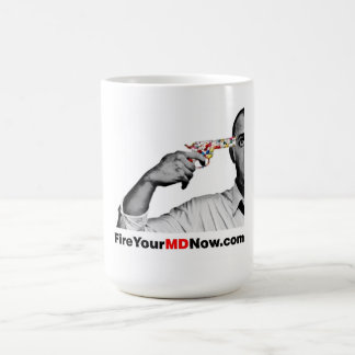 Fire Your MD Now mug