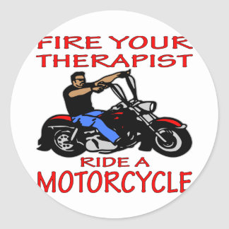 Fire Your Therapist Ride A Motorcycle Classic Round Sticker