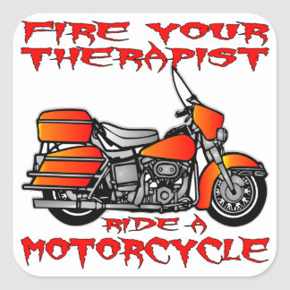 Fire Your Therapist Ride A Motorcycle Square Sticker