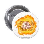 Fireball the Chamber Pinback Button
