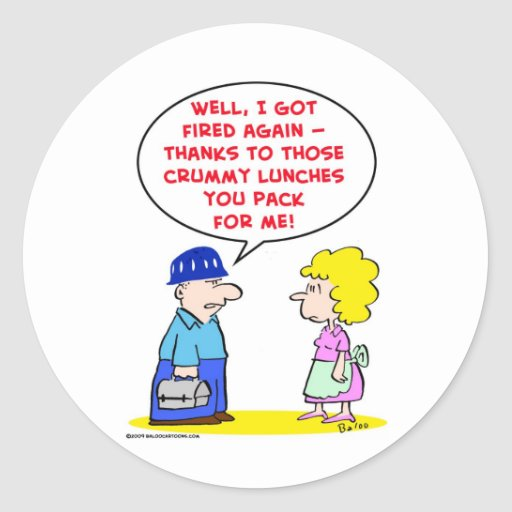 fired crummy lunches round stickers