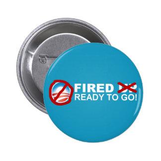 Fired Ready to Go! - Anti Obama 2012 Button