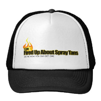 Fired Up About Spray Tans Trucker Hat