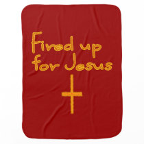 Fired Up for Jesus Baby Blanket