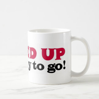 fired up ready to go classic white coffee mug