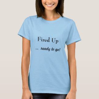 Fired Up Ready To Go Obama 2012 Re-Election Shirt