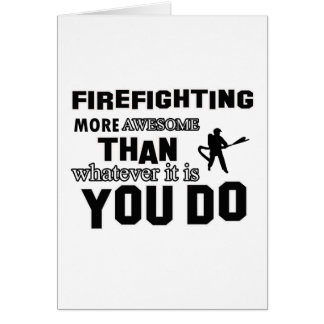 firefight more awesome than what you do card