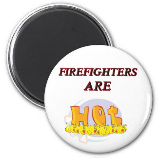 FIREFIGHTER ARE HOT MAGNET