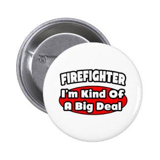 Firefighter...Big Deal Pinback Button