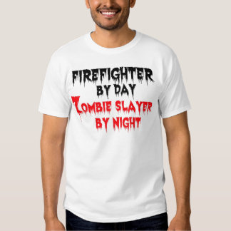 Firefighter by Day Zombie Slayer by Night T-Shirt