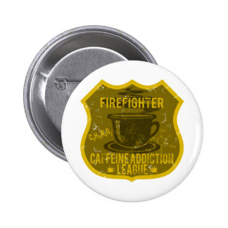 Firefighter Caffeine Addiction League Button