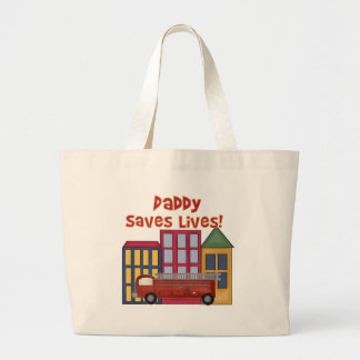 Firefighter Daddy Saves Lives Large Tote Bag