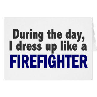 Firefighter During The Day Card