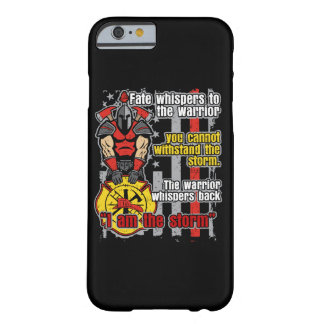 Firefighter I Am the Storm Barely There iPhone 6 Case