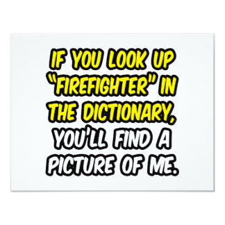 Firefighter In Dictionary...My Picture 4.25x5.5 Paper Invitation Card