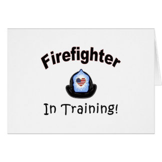 Firefighter In Training Card